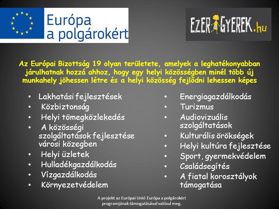 Az Európai Bizottság 19 olyan területete, amelyek a leghatékonyabban járulhatnak hozzá ahhoz, hogy egy helyi közösségben minél több új munkahely jöhes