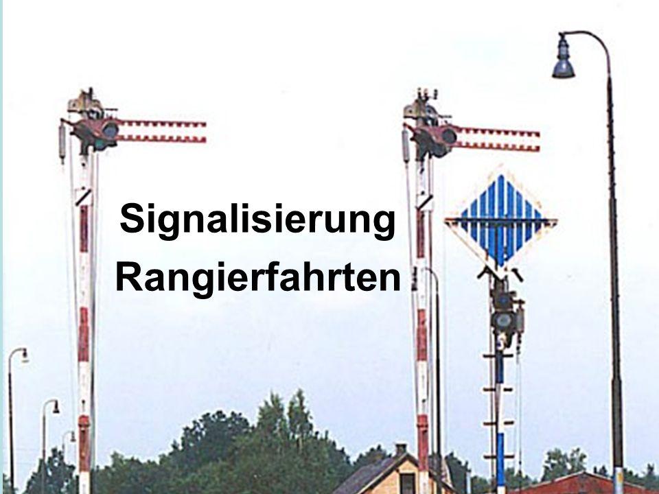 Signalisierung Rangierfahrten