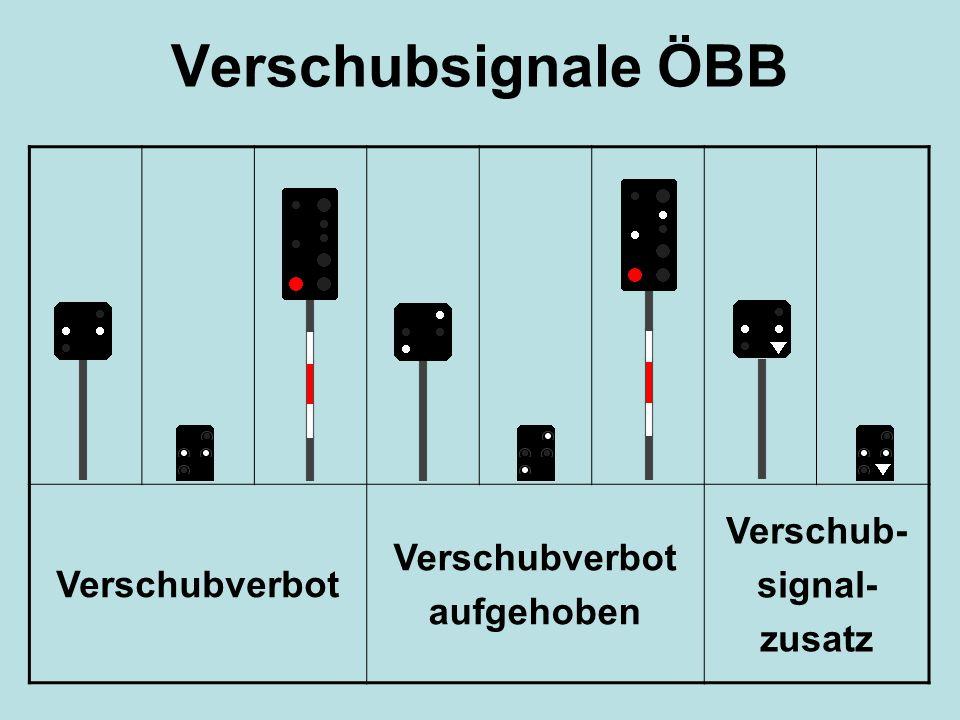 Verschubsignale ÖBB Verschubverbot aufgehoben Verschub- signal- zusatz