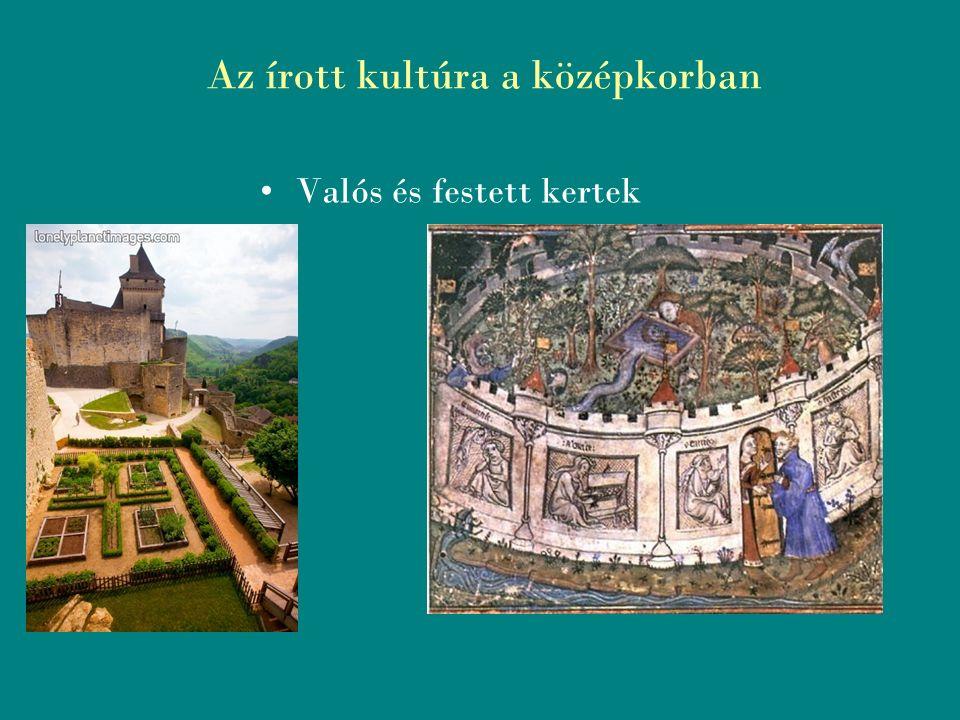 Az írott kultúra a középkorban Valós és festett kertek