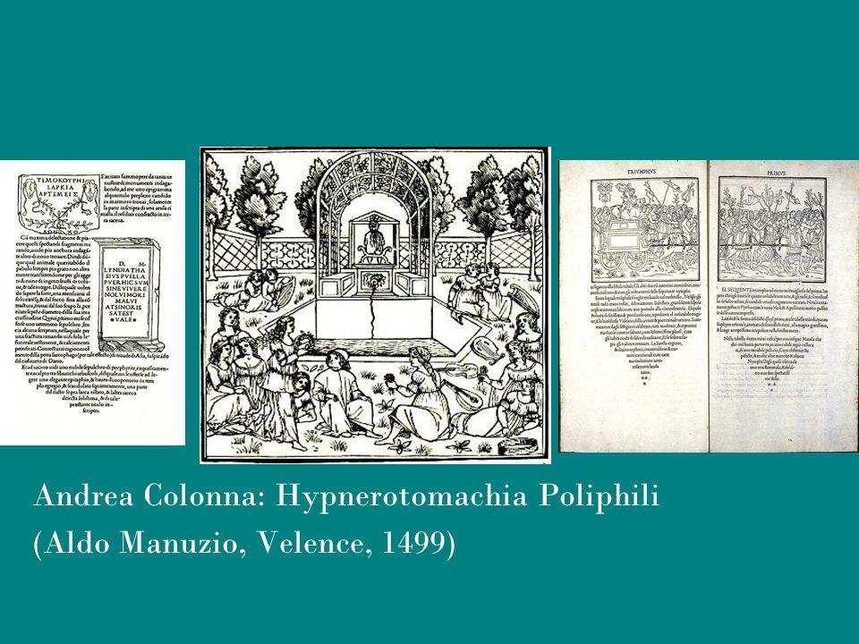 Andrea Colonna: Hypnerotomachia Poliphili (Aldo Manuzio, Velence, 1499)