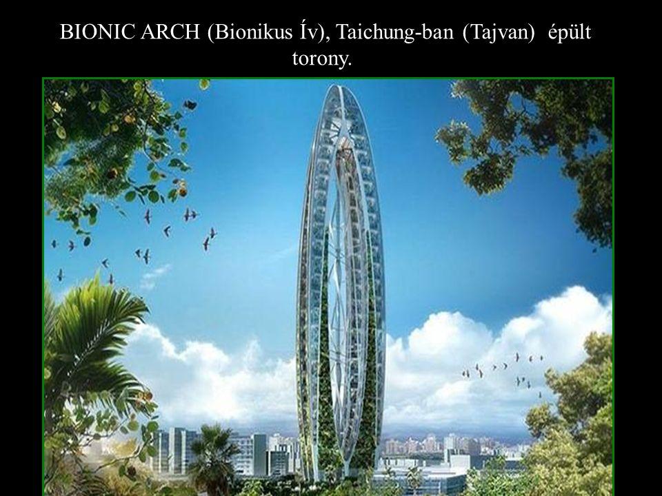 BIONIC ARCH (Bionikus Ív), Taichung-ban (Tajvan) épült torony.