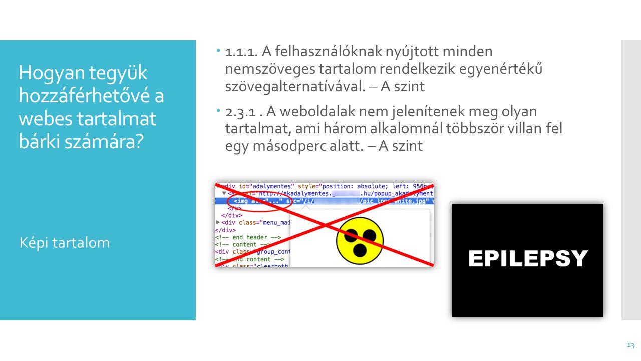 Hogyan tegyük hozzáférhetővé a webes tartalmat bárki számára?  1.1.1. A felhasználóknak nyújtott minden nemszöveges tartalom rendelkezik egyenértékű