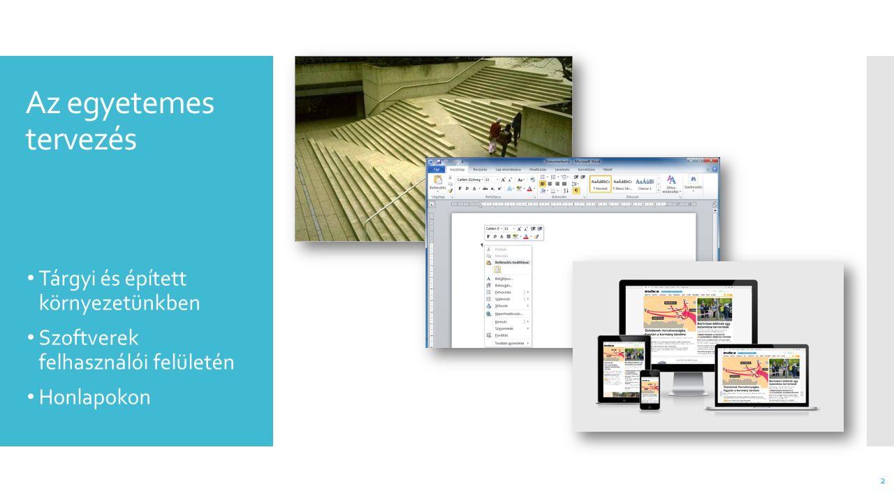 Az egyetemes tervezés Tárgyi és épített környezetünkben Szoftverek felhasználói felületén Honlapokon 2