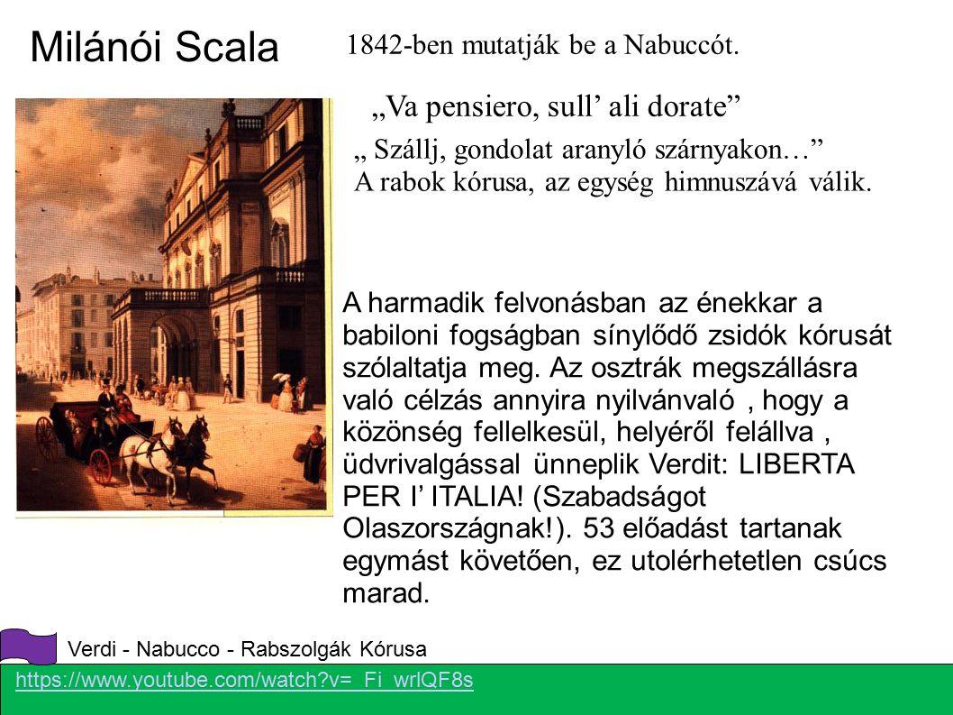 """Milánói Scala 1842-ben mutatják be a Nabuccót. """" Szállj, gondolat aranyló szárnyakon…"""" A rabok kórusa, az egység himnuszává válik. """"Va pensiero, sull'"""