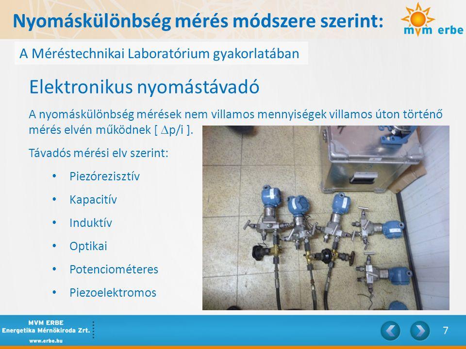 Nyomáskülönbség mérés módszere szerint: A Méréstechnikai Laboratórium gyakorlatában Elektronikus nyomástávadó A nyomáskülönbség mérések nem villamos m