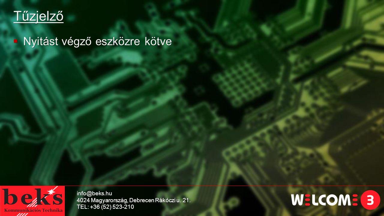 Tűzjelző  Nyitást végző eszközre kötve info@beks.hu 4024 Magyarország, Debrecen Rákóczi u.
