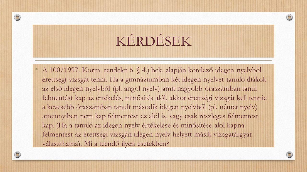 A 100/1997. Korm. rendelet 6. § 4.) bek.