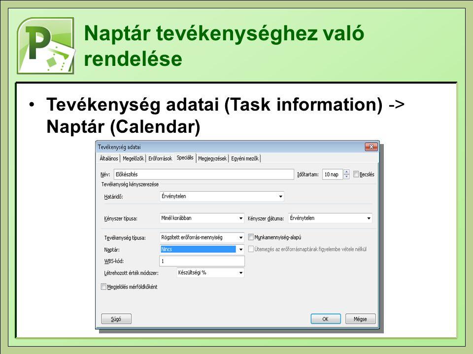Naptár tevékenységhez való rendelése Tevékenység adatai (Task information) -> Naptár (Calendar)