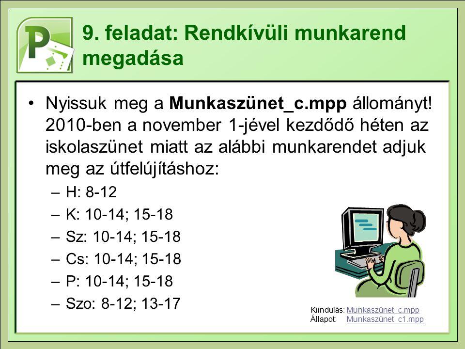 9. feladat: Rendkívüli munkarend megadása Nyissuk meg a Munkaszünet_c.mpp állományt.