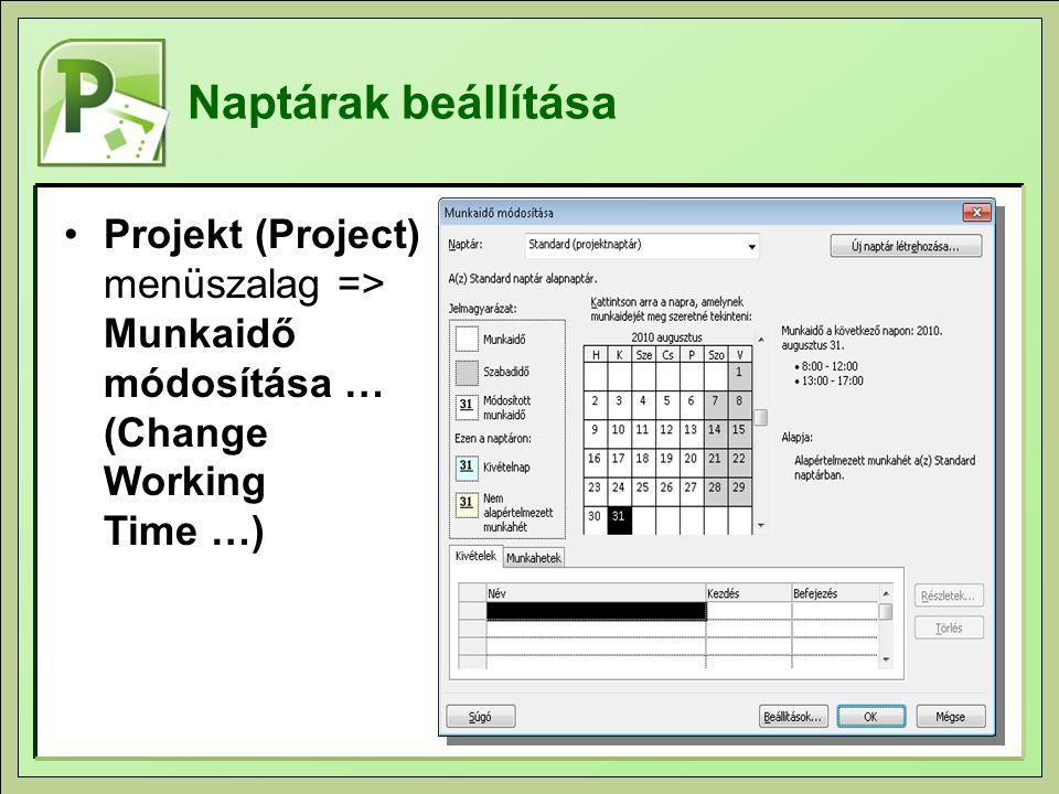 Naptárak beállítása Projekt (Project) menüszalag => Munkaidő módosítása … (Change Working Time …)