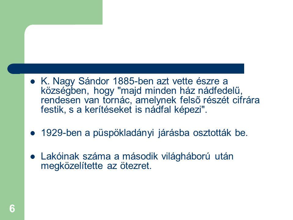 6 K. Nagy Sándor 1885-ben azt vette észre a községben, hogy