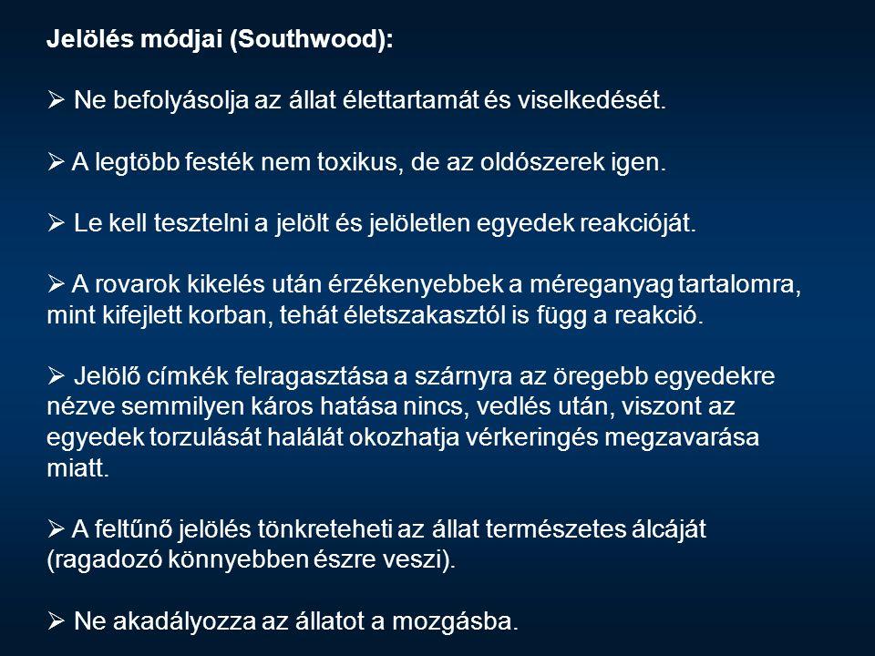Jelölés módjai (Southwood):  Ne befolyásolja az állat élettartamát és viselkedését.