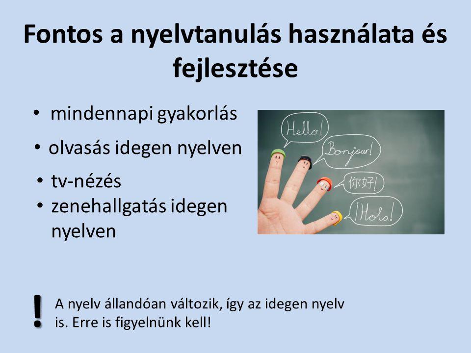 Kihívás az ember számára A jelenkor megköveteli, hogy több nyelven beszéljen valaki.