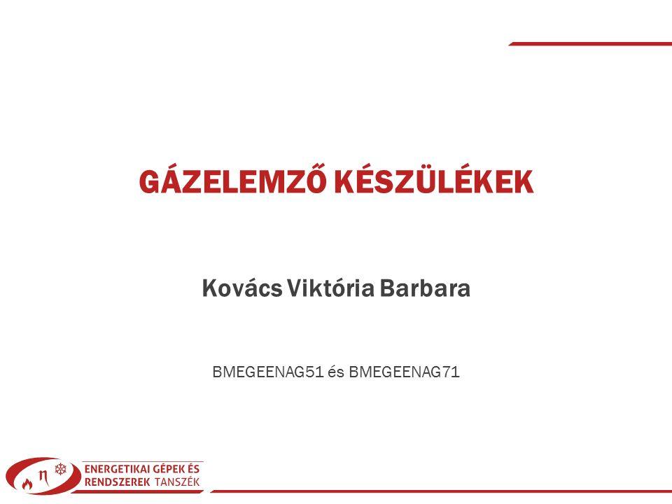Kovács Viktória Barbara| Gázelemző készülékek| © 2015 BMEGEENAG51 és BMEGEENAG71| KF83 | 2015/16-1| 1 GÁZELEMZŐ KÉSZÜLÉKEK Kovács Viktória Barbara BMEGEENAG51 és BMEGEENAG71