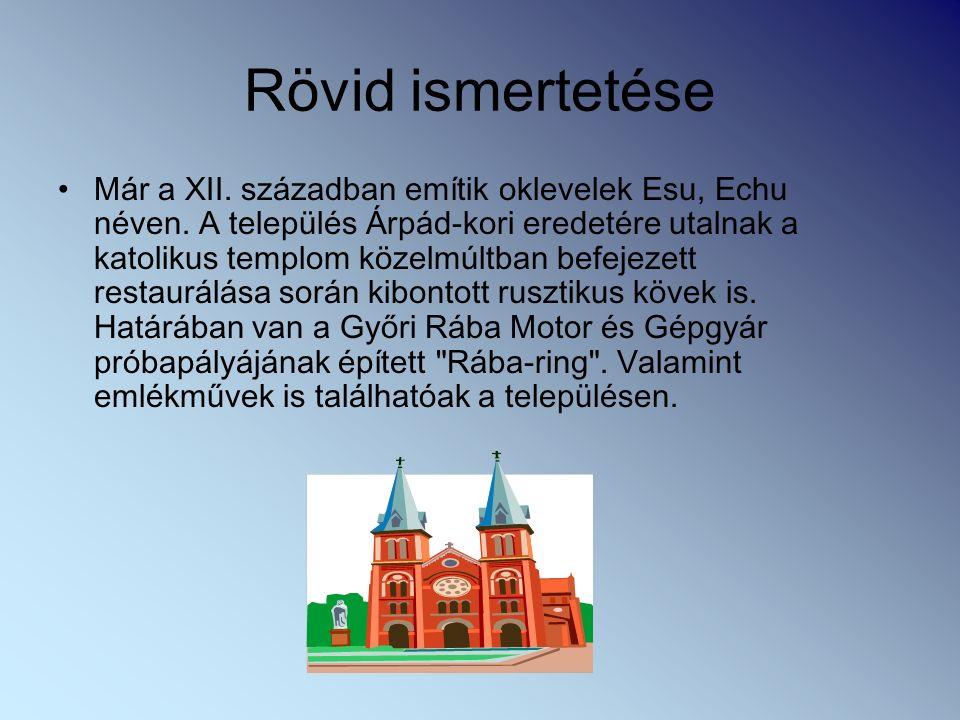 Rövid ismertetése Már a XII. században emítik oklevelek Esu, Echu néven.