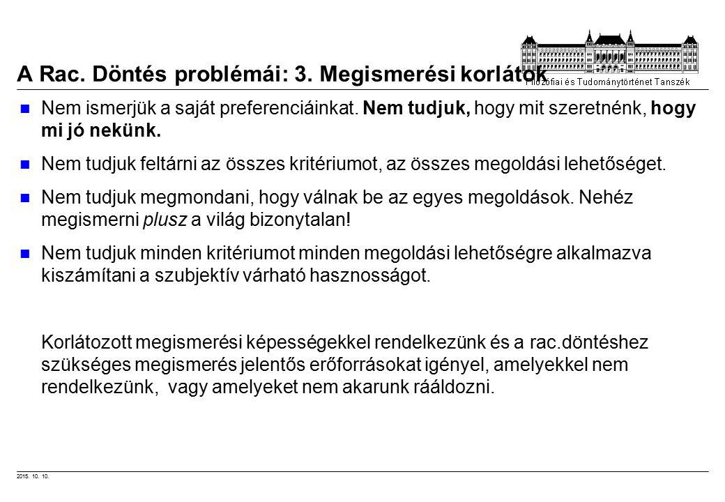2015. 10. 10. A Rac. Döntés problémái: 3.
