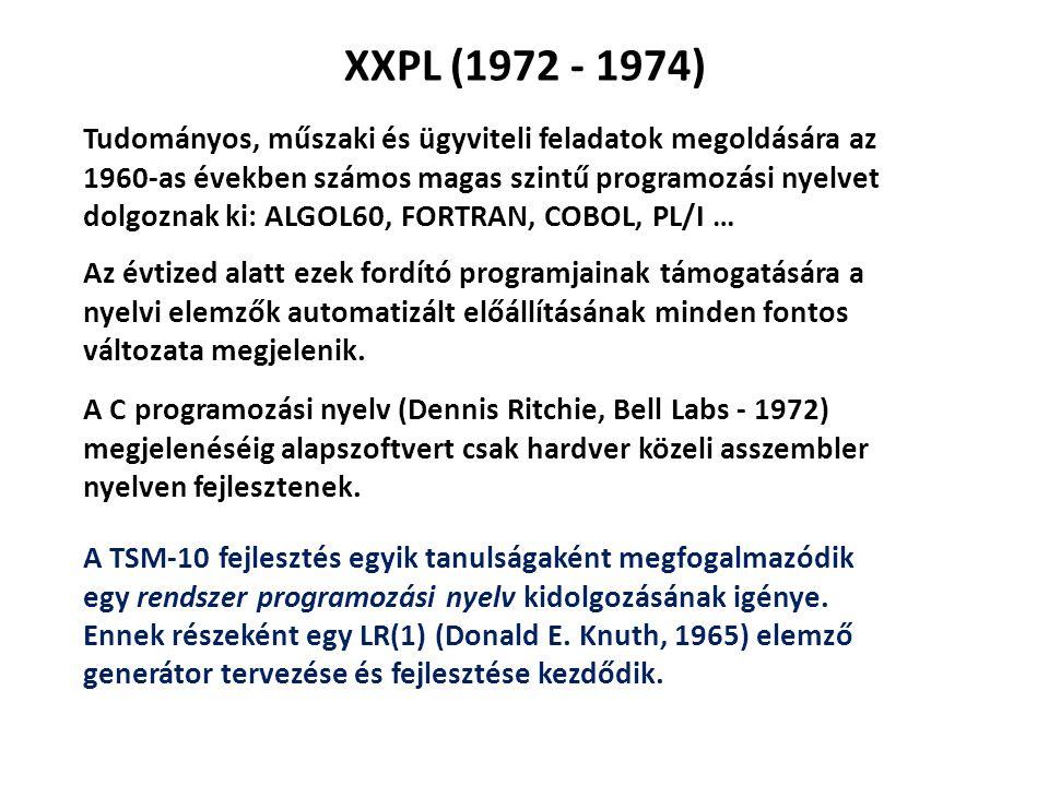 XXPL (1972 - 1974) Tudományos, műszaki és ügyviteli feladatok megoldására az 1960-as években számos magas szintű programozási nyelvet dolgoznak ki: AL