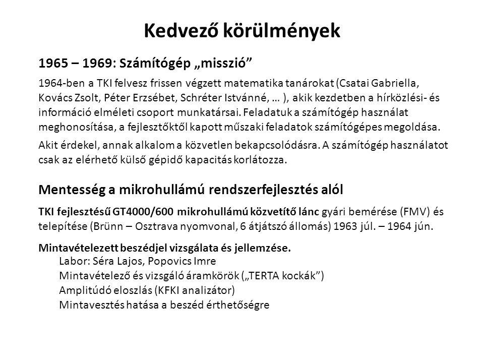 """1965 – 1969: Számítógép """"misszió"""" 1964-ben a TKI felvesz frissen végzett matematika tanárokat (Csatai Gabriella, Kovács Zsolt, Péter Erzsébet, Schréte"""
