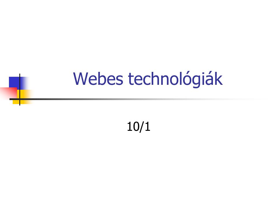 Webes technológiák 10/1