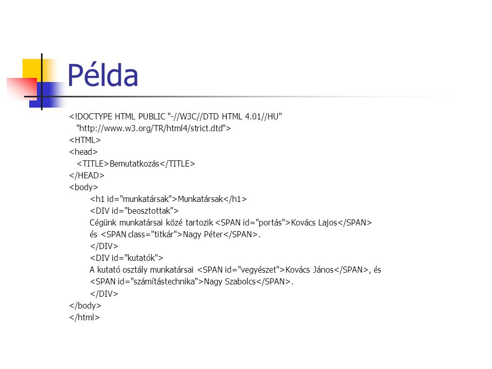 Példa <!DOCTYPE HTML PUBLIC