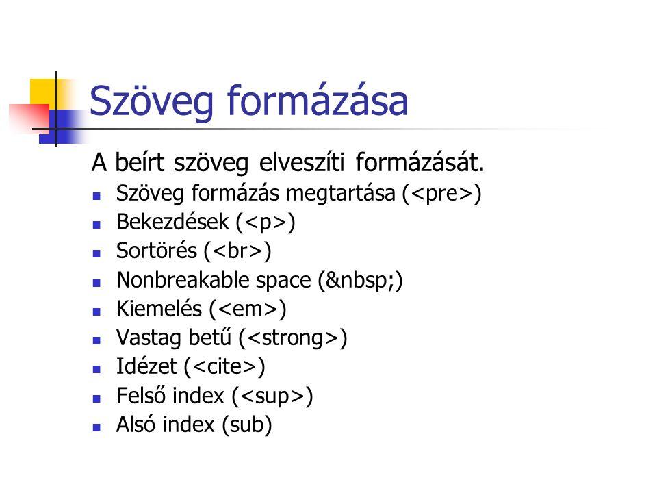 Szöveg formázása A beírt szöveg elveszíti formázását. Szöveg formázás megtartása ( ) Bekezdések ( ) Sortörés ( ) Nonbreakable space ( ) Kiemelés ( ) V