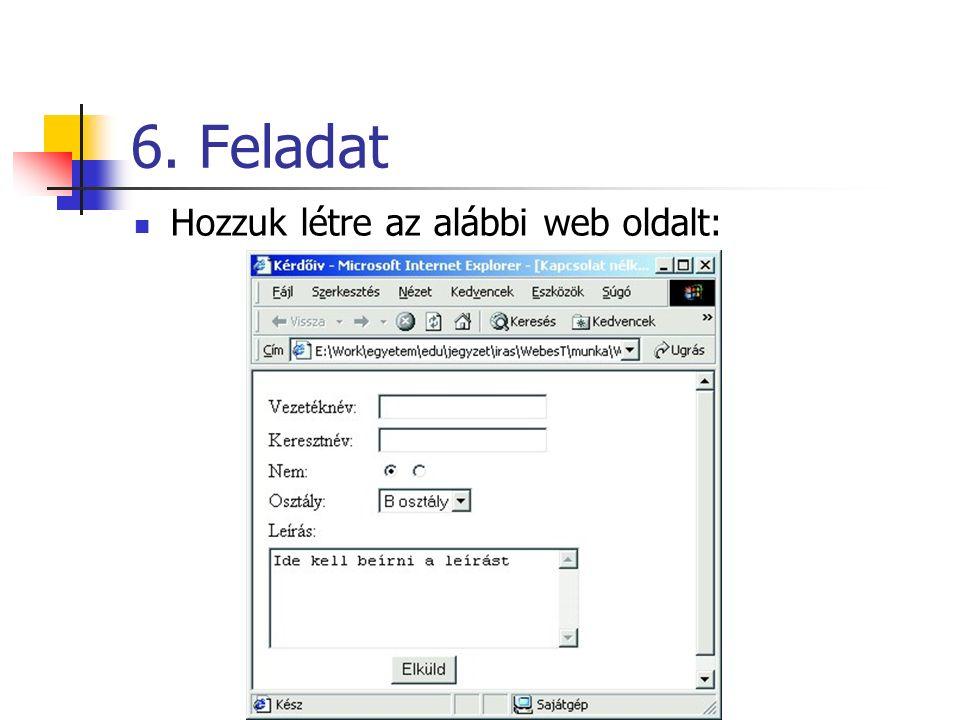 6. Feladat Hozzuk létre az alábbi web oldalt: