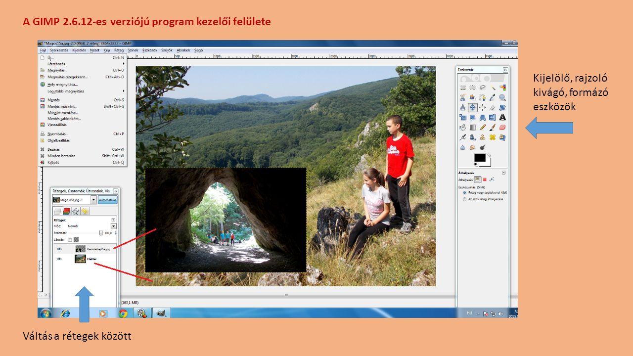 A GIMP 2.6.12-es verziójú program kezelői felülete Kijelölő, rajzoló kivágó, formázó eszközök Váltás a rétegek között