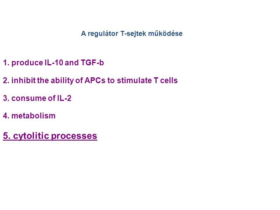 1. produce IL-10 and TGF-b 2. inhibit the ability of APCs to stimulate T cells 3.