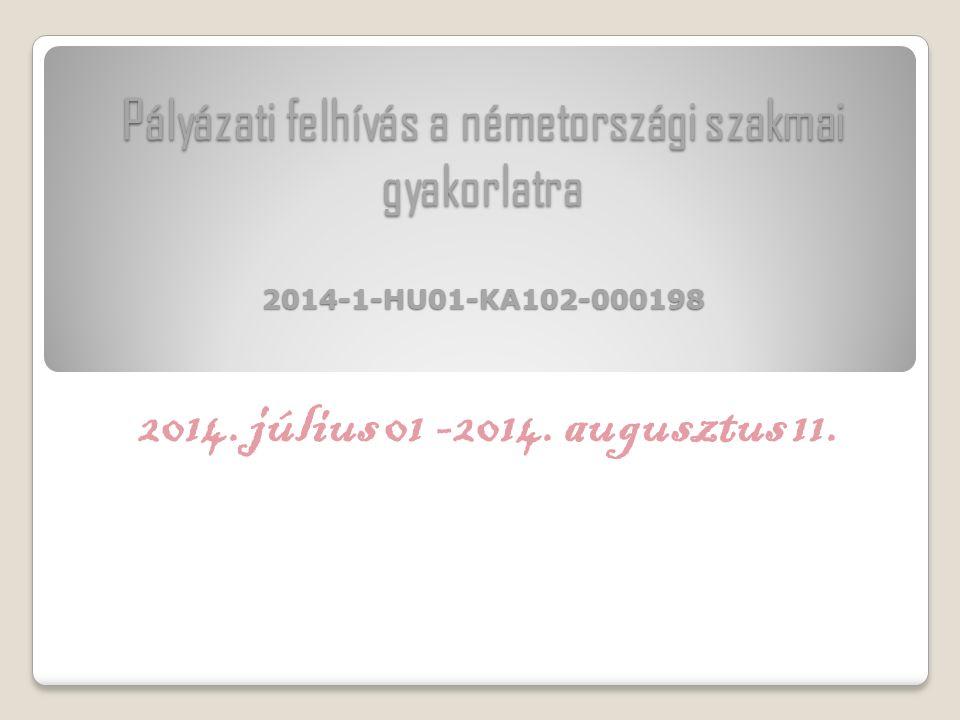 Pályázati felhívás a németországi szakmai gyakorlatra 2014-1-HU01-KA102-000198 2014.