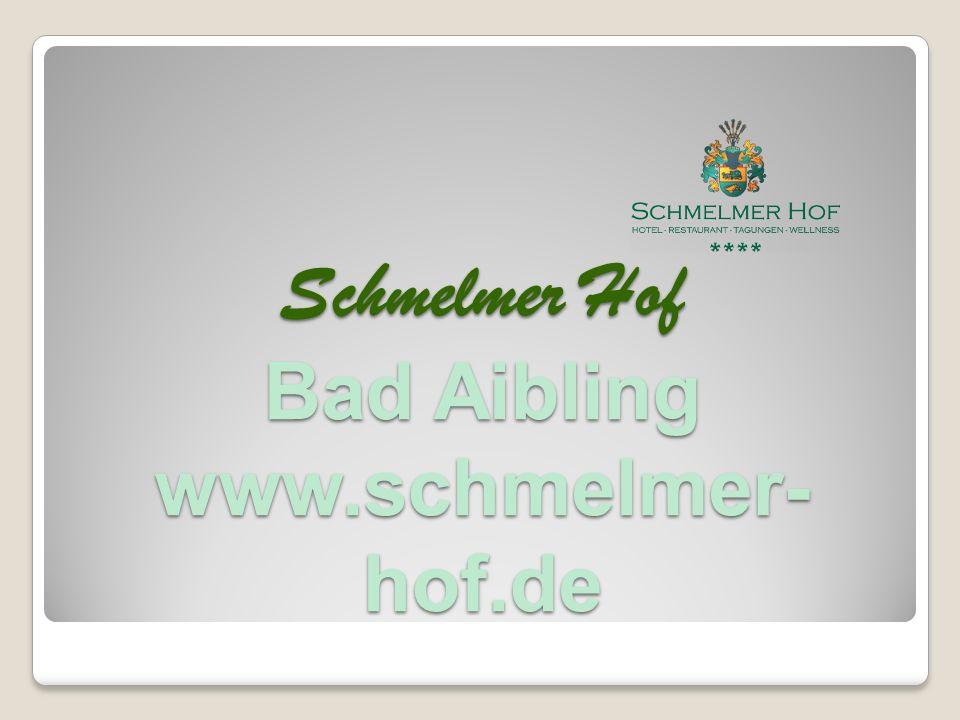 Schmelmer Hof Bad Aibling www.schmelmer- hof.de