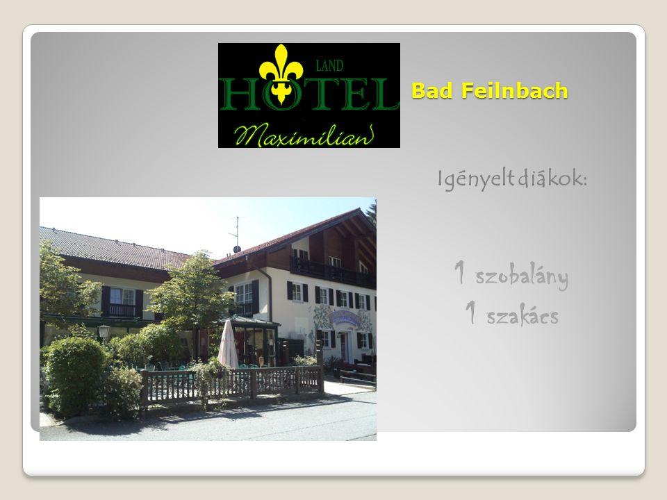 Bad Feilnbach Igényelt diákok: 1 szobalány 1 szakács