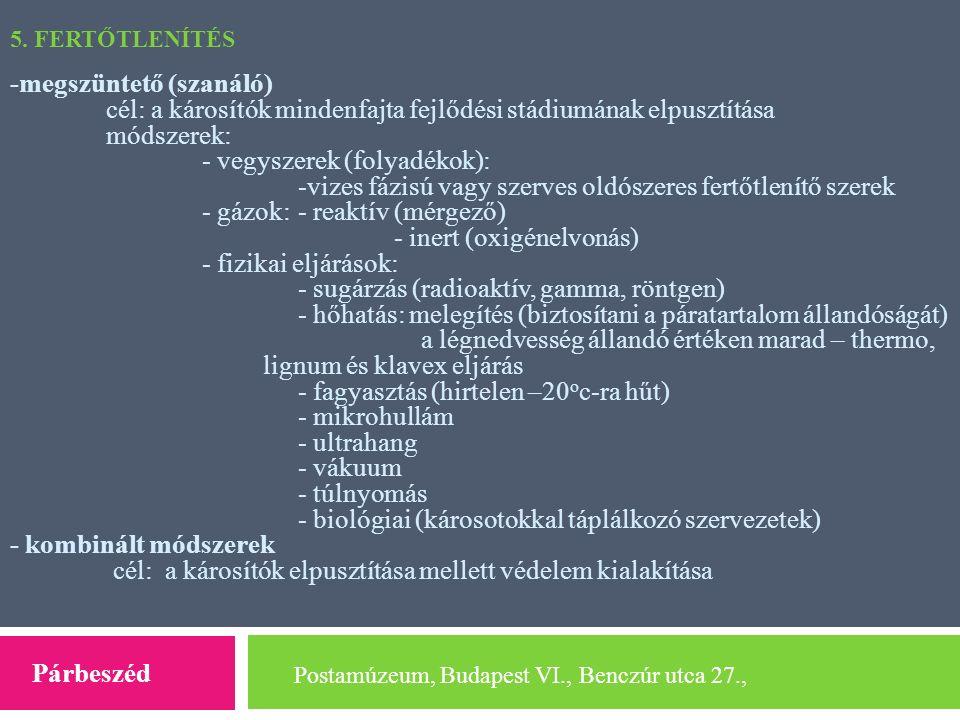 -megszüntető (szanáló) cél: a károsítók mindenfajta fejlődési stádiumának elpusztítása módszerek: - vegyszerek (folyadékok): -vizes fázisú vagy szerve
