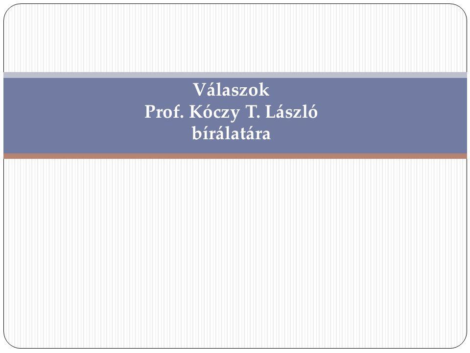 Válaszok Prof. Kóczy T. László bírálatára