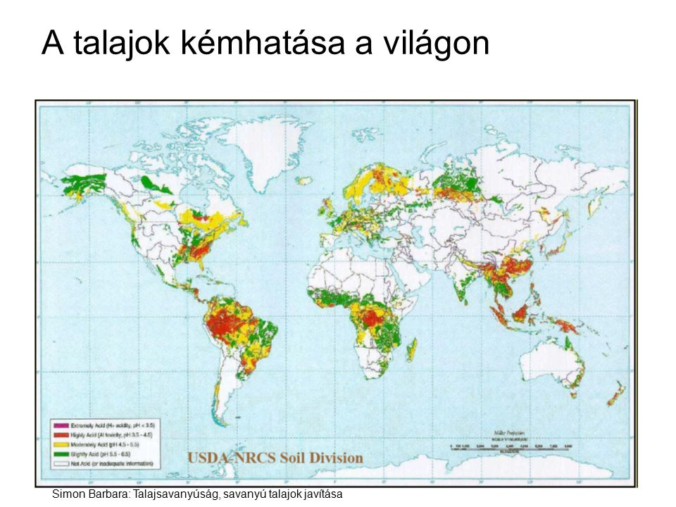 A talajok kémhatása a világon Simon Barbara: Talajsavanyúság, savanyú talajok javítása
