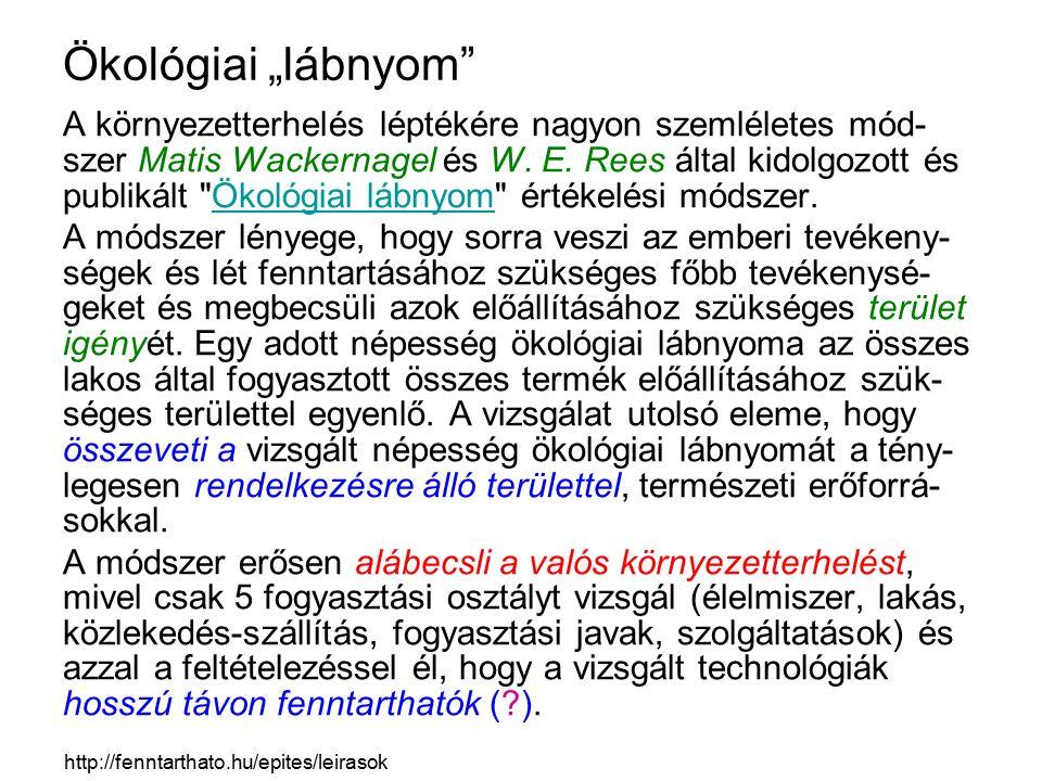 """Ökológiai """"lábnyom"""" A környezetterhelés léptékére nagyon szemléletes mód- szer Matis Wackernagel és W. E. Rees által kidolgozott és publikált"""