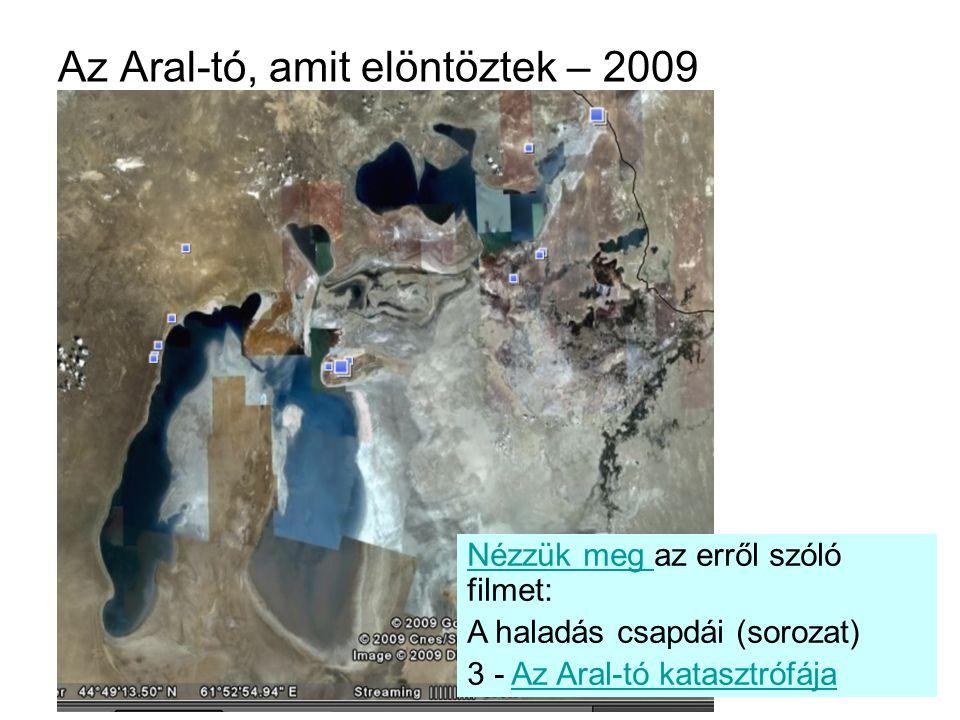 Az Aral-tó, amit elöntöztek – 2009 Nézzük meg Nézzük meg az erről szóló filmet: A haladás csapdái (sorozat) 3 - Az Aral-tó katasztrófájaAz Aral-tó kat