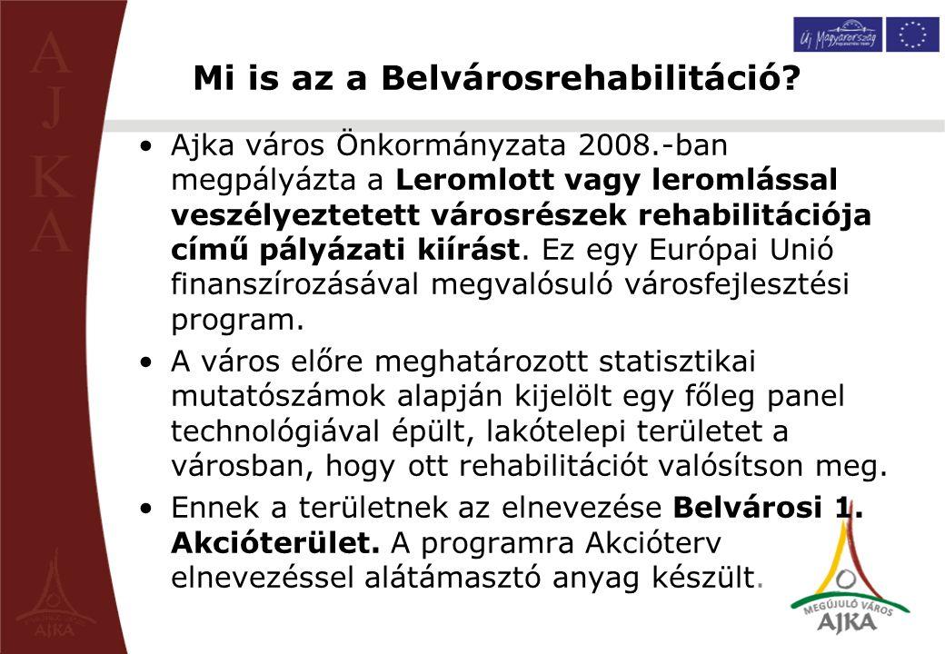 Mi is az a Belvárosrehabilitáció? Ajka város Önkormányzata 2008.-ban megpályázta a Leromlott vagy leromlással veszélyeztetett városrészek rehabilitáci