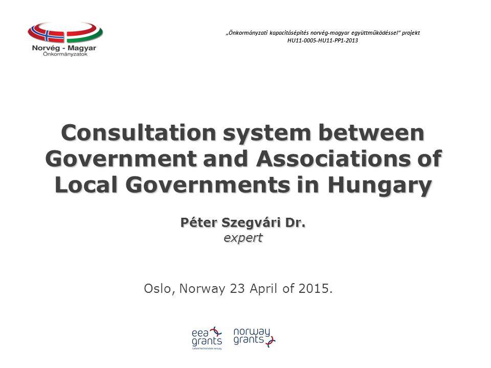 """""""Önkormányzati kapacitásépítés norvég‐magyar együttműködéssel projekt HU11-0005-HU11-PP1-2013 How could be achieved the renewing of consultation system."""