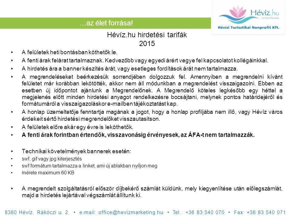 …az élet forrása. Hévíz.hu hirdetési tarifák 2015 A felületek heti bontásban köthetők le.