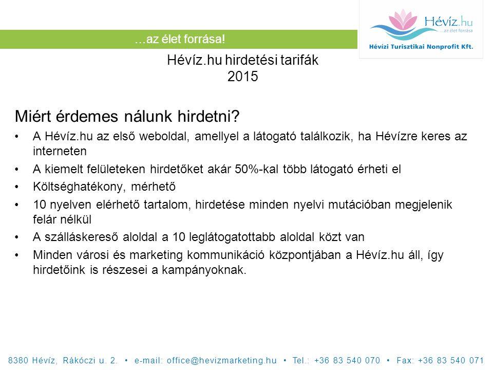 …az élet forrása. Hévíz.hu hirdetési tarifák 2015 Miért érdemes nálunk hirdetni.