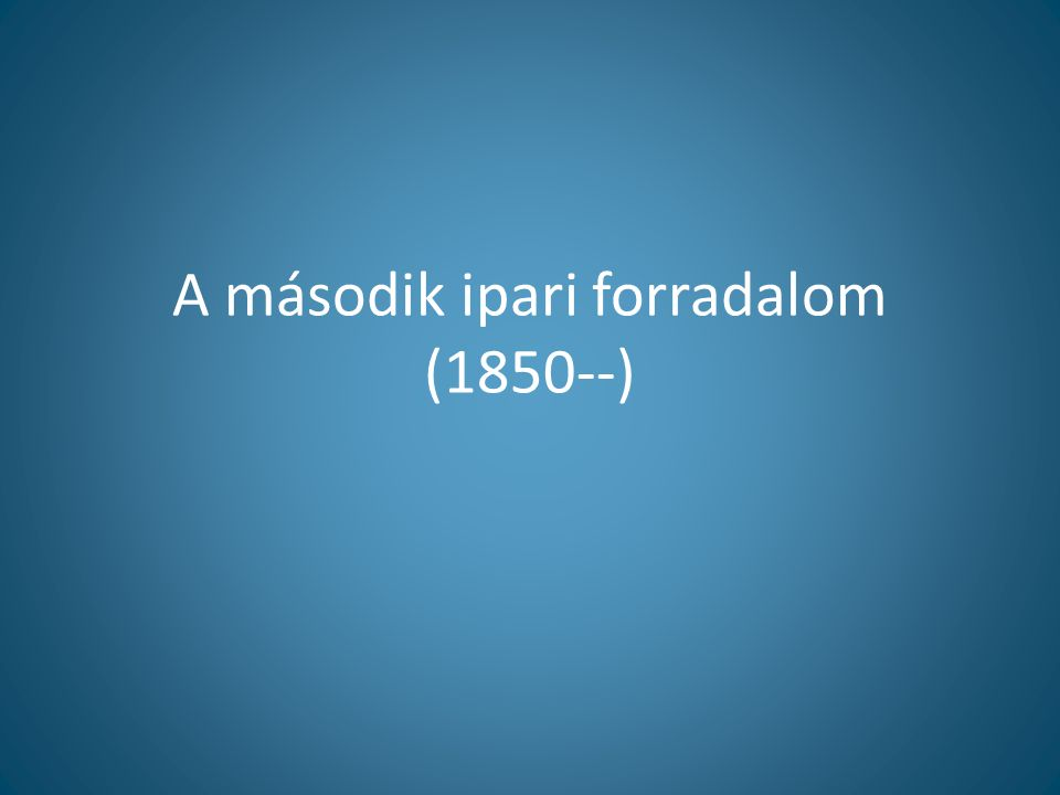 A második ipari forradalom (1850--)