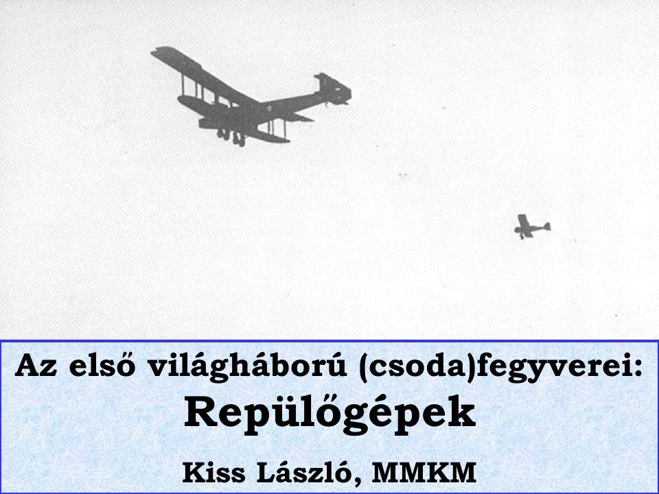 A vadászrepülőgép ▪ A saját légtér védelme, az ellenséges repülők pusztítása ▪ A felderítők és bombázók kísérete, védelme Feladata: Jellemzően egyszemélyes, jól manőverező, gyors gép