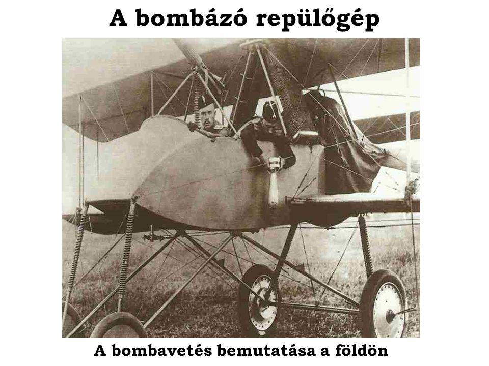 A bombázó repülőgép A bombavetés bemutatása a földön