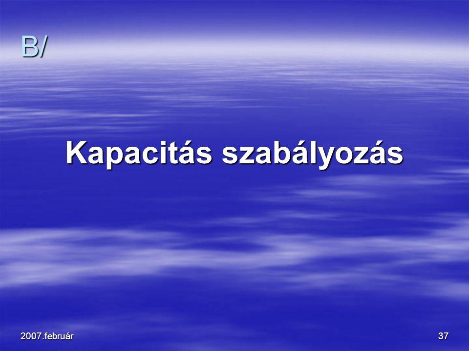 2007.február37 B/ Kapacitás szabályozás