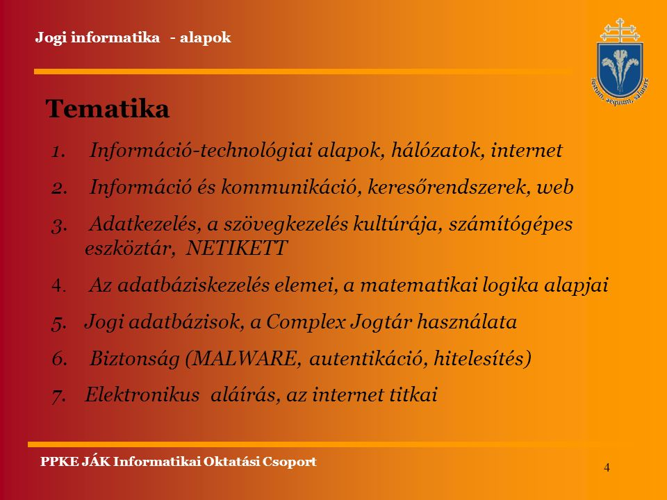 4 Tematika 1. Információ-technológiai alapok, hálózatok, internet 2. Információ és kommunikáció, keresőrendszerek, web 3. Adatkezelés, a szövegkezelés
