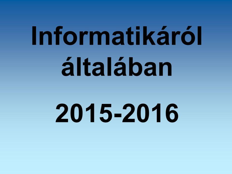 Informatikáról általában 2015-2016