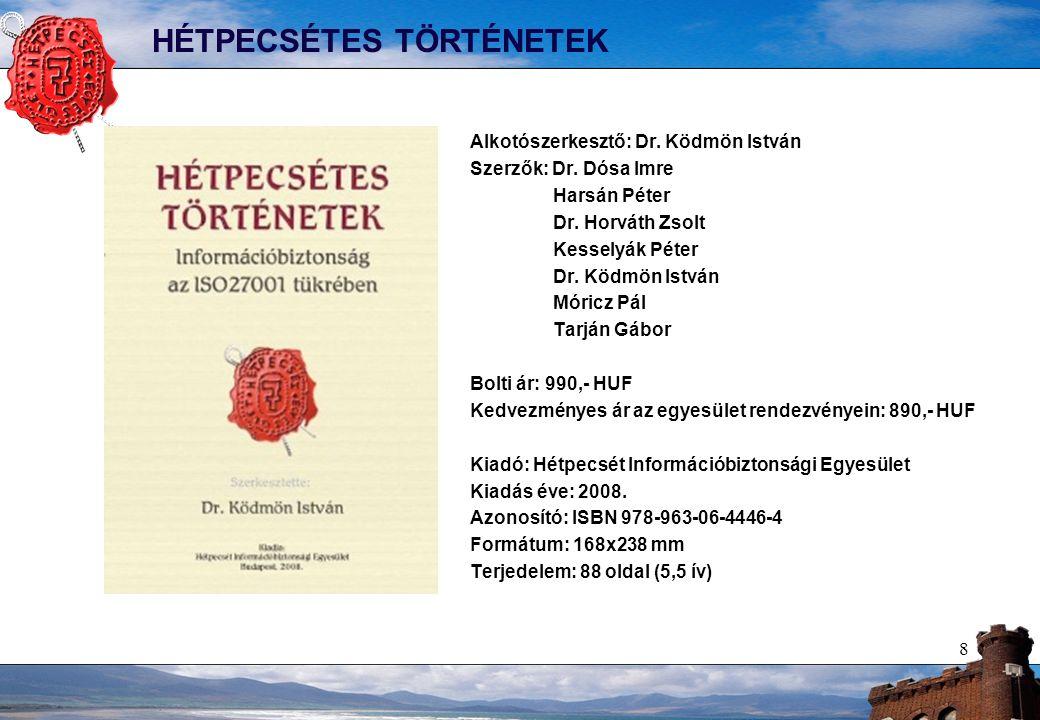 8 HÉTPECSÉTES TÖRTÉNETEK Alkotószerkesztő: Dr. Ködmön István Szerzők: Dr.