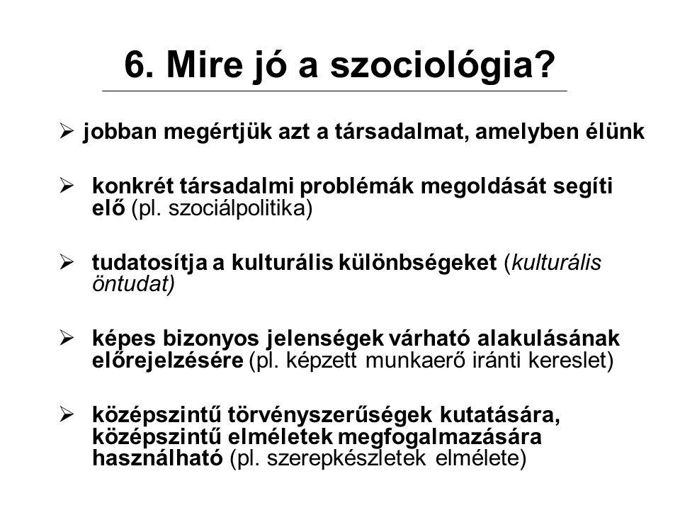 6. Mire jó a szociológia.