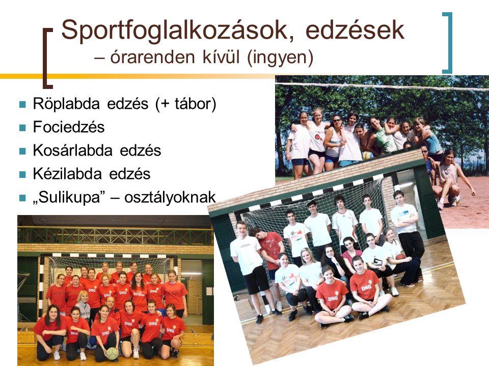"""Sportfoglalkozások, edzések – órarenden kívül (ingyen) Röplabda edzés (+ tábor) Fociedzés Kosárlabda edzés Kézilabda edzés """"Sulikupa"""" – osztályoknak"""